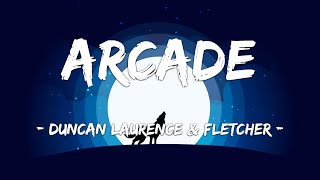 [1 HOUR LOOP] Arcade (Loving You Is A Losing Game) - Duncan Laurence ft. FLETCHER (Lyrics)