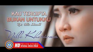Download Nella Kharisma - KAU TERCIPTA BUKAN UNTUKKU | Lagu Pop Terbaik ( Lyrics )