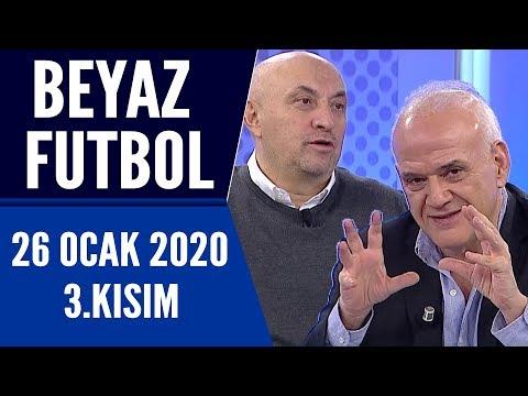 Beyaz Futbol 26 Ocak 2020 Kısım 3/3 -Beyaz TV