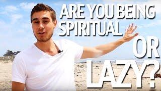 Rationalizing Laziness Because of Spirituality, Shoutout to Owen Cook, Hard Work, & Hustling