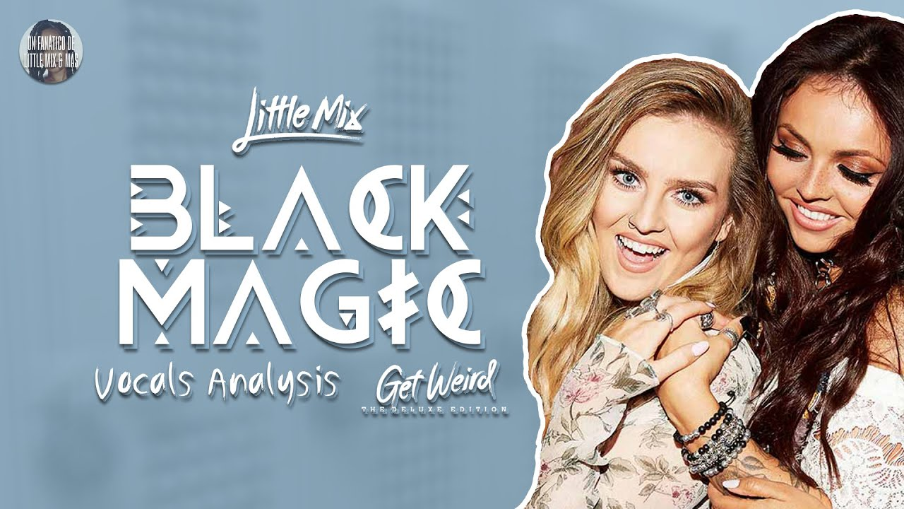 Little Mix - Black Magic ~ Vocals Analysis