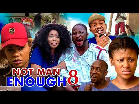 Not Man Enough 8 - 2017 Latest Nigerian Nollywood Movies