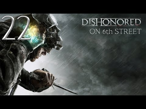 Dishonored on 6th Street Episode 22