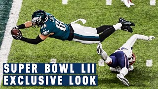 Super Bowl LII Like You Have Never Seen it Before | Eagles vs. Patriots | NFL Films Presents