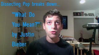 "Dissecting Pop - ""What Do You Mean?"" By Justin Bieber"