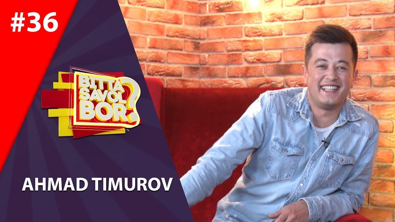 Bitta savol bor 36-son Ahmad Temurov (30.04.2019)