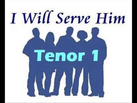 I will serve Him   Tenor1