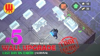 Last Day on Earth: Zombie Killer | Wall Upgrade | Last Day on Earth Android Gameplay Part 5