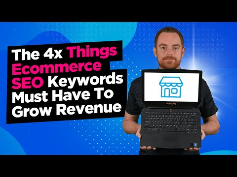 Ecommerce Keyword Research: The 4 Things Keywords Must Have To Grow Revenue