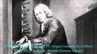 JOHANN SEBASTIAN BACH  -  Organ Concerto In A Minor BWV 593   (REMASTERED)