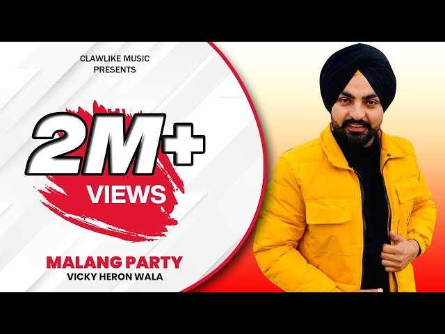 Malang Party Vicky Heron Wala New Video Song Latest Punjabi Song Clawlike Music Mj Record Youtube