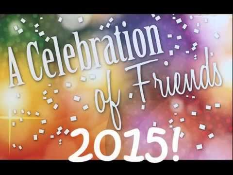 Celebration of Friends 2014-2015