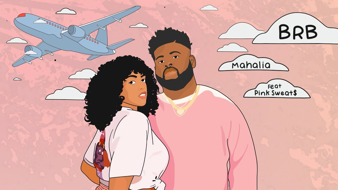 Mahalia - BRB (feat Pink Sweat$) [Official Lyric Video]