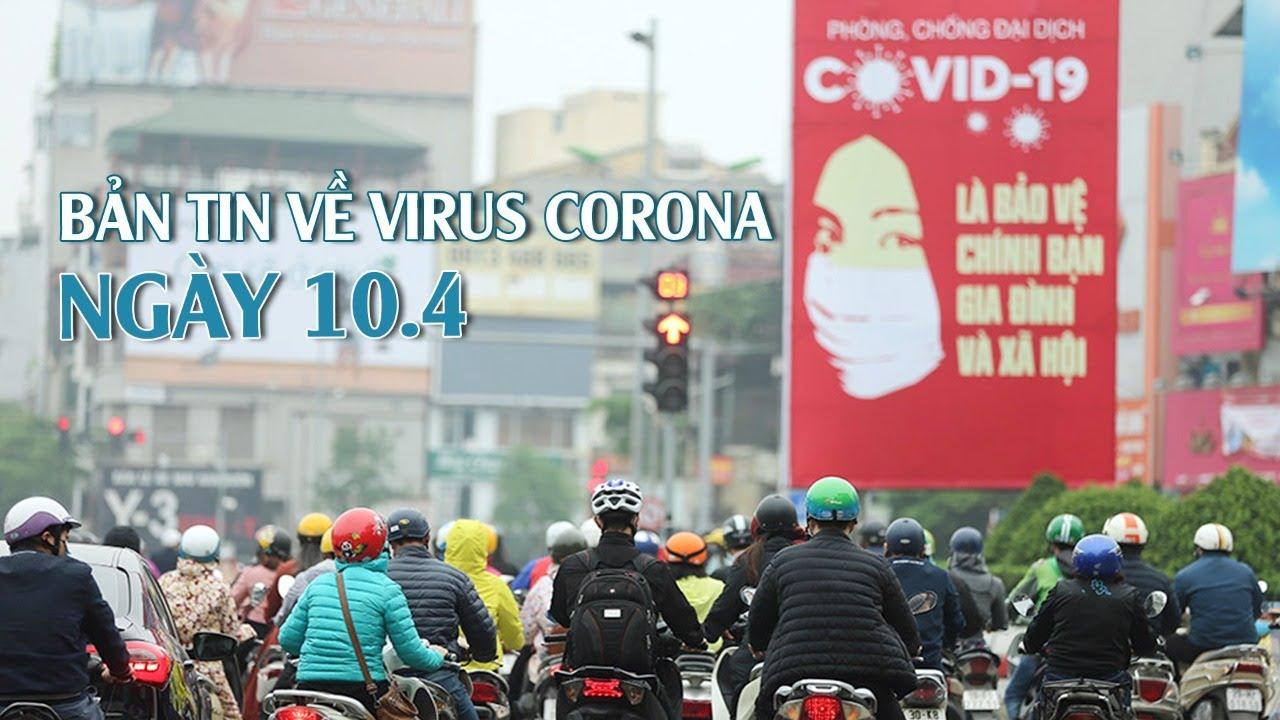 Việt Nam 257 ca I Đề phòng nguy cơ lây nhiễm cộng đồngI Bản tin về virus corona ngày 10.4.2020