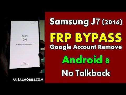 Samsung Galaxy J7 2016 FRP Bypass Android 8,No Talkback,SM J710F Google Account Remove