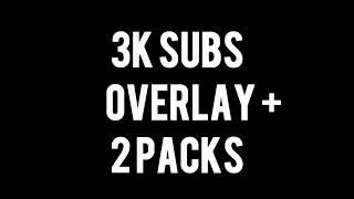 3k subscribers overlay 2 packs