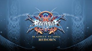 BlazBlue: Central Fiction EU Open Reborn #32 - 11/04/2020