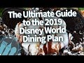 The ULTIMATE Guide to the 2019 Disney Dining Plan