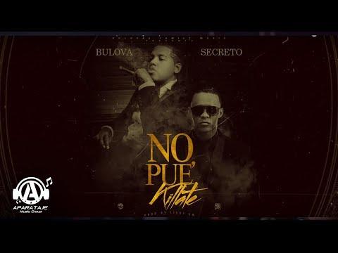 Bulova - No Pue' Quillate x Secreto ( Video Lyrics )