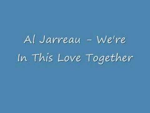Al Jarreau - We're In This Love Together