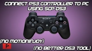 [How To] Connect PS3 Controller to PC Using SCP DS3 Drivers (No Motioninjoy or Better DS3 Tool)