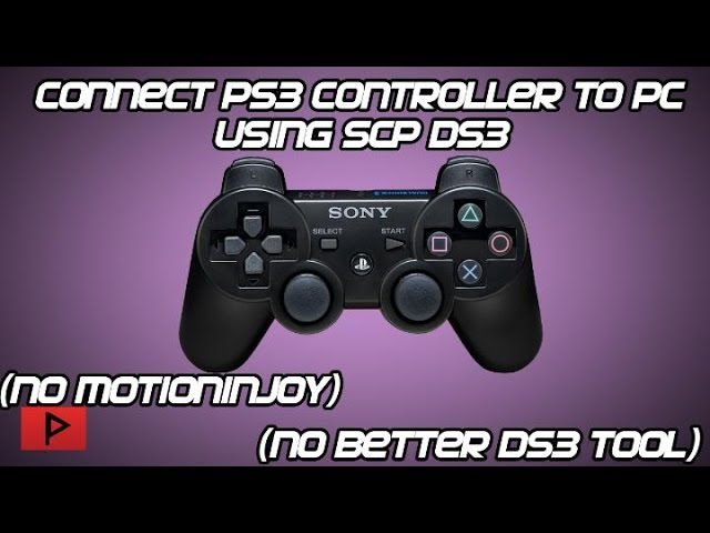 How To Connect PS3 Controller to PC Using SCP DS3 Driver (No