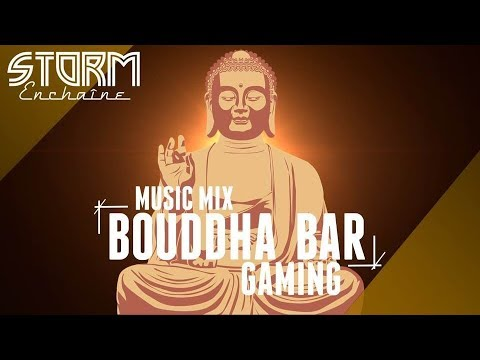 BOUDDHA BAR GAMING ♫ BEST✔️BASS ✔️MINIMAL ✔️ HOUSE✔️ ELECTRO✔️ EDM✔️ CHILL