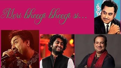 Meri bheegi bheegi si by kishore kumar, Kumar Sanu, Arijit singh, Rahat fateh ali khan