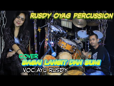 Bagai Langit Dan Bumi Cover - Rusdy Oyag Percussion Voc.Ayu Rusdy