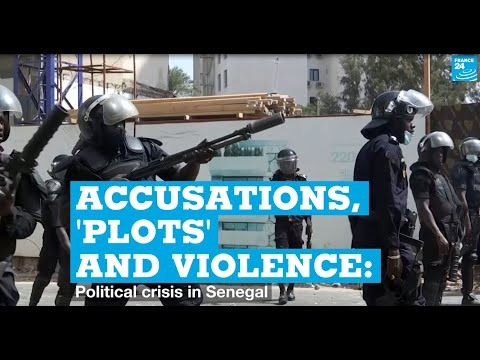 Accusations, 'plots' and violence: Political crisis in Senegal