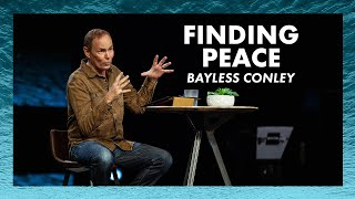 Finding Peace   Bayless Conley