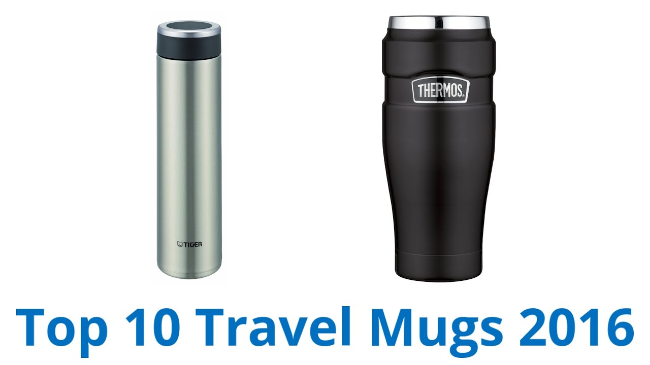 10 Best Travel Mugs 2016 - YouTube