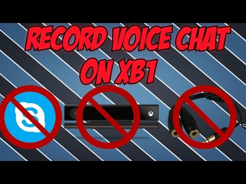 Xbox One How To Record Voice Chat Very Simple Without (SKYPE, KINECT, WIRES, 2ND ACCOUNT)