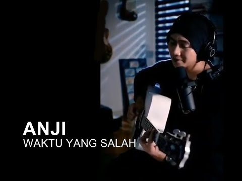 FIERSA BESARI - WAKTU YANG SALAH (Cover By ANJI)