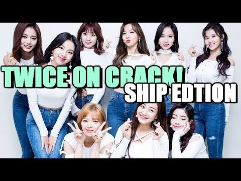 TWICE ON CRACK! 21 | SHIP EDITION