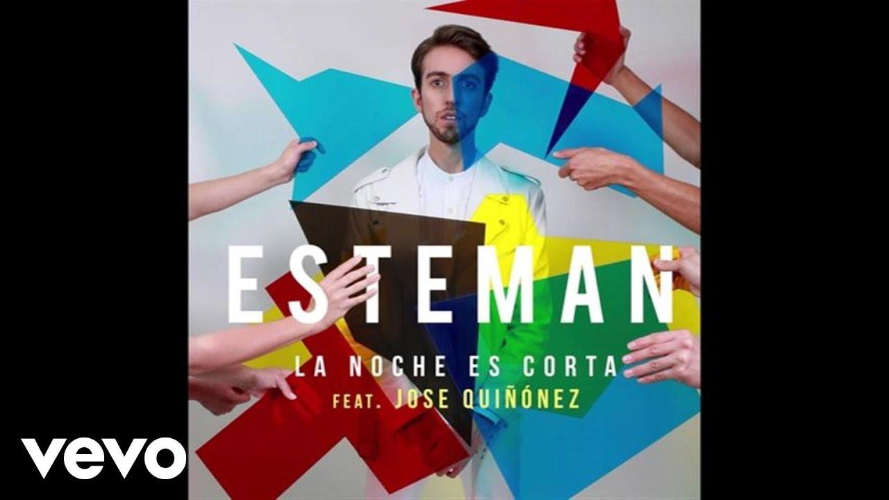 esteman-la-noche-es-corta-audio-ft-jose-quinonez-estemanvevo