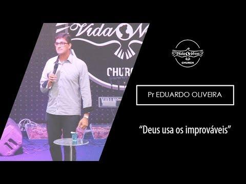 Deus usa os improváveis | Pr Eduardo Oliveira