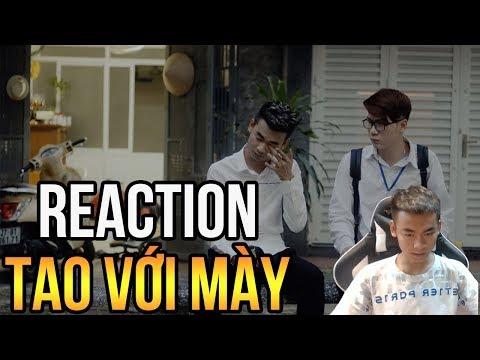 """Quang Cuốn Reaction Phim Ngắn"""" Tao Với Mày"""" Của Vanh Leg Và Quang Cuốn Cực Kỳ Cảm Động!"""