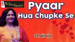 Pyar Hua Chupkese by Shailaja @ 'PANCHAM' on 13th April 2016