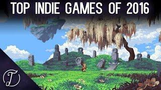 Baixar Top 10 Most Interesting Indie Games of 2016!