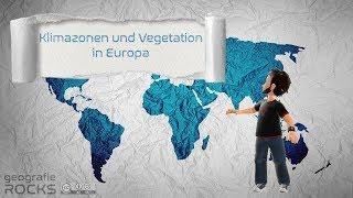Die Klima- und Vegetationszonen Europas | Flipped Classroom | geografie.rocks