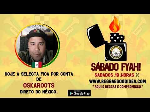 Sábado Fyah - Reggae Roots Style [25-05-2019]. Part. OskaRoots [México]