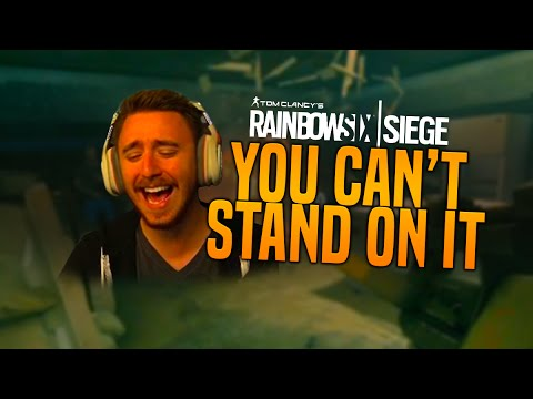 YOU CAN'T STAND ON IT! (Tom Clancy's Rainbow 6 Siege BETA) |