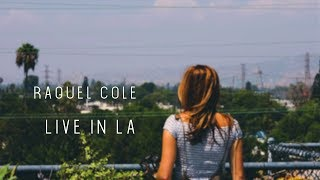 Raquel Cole - Hello LA (Live in LA)