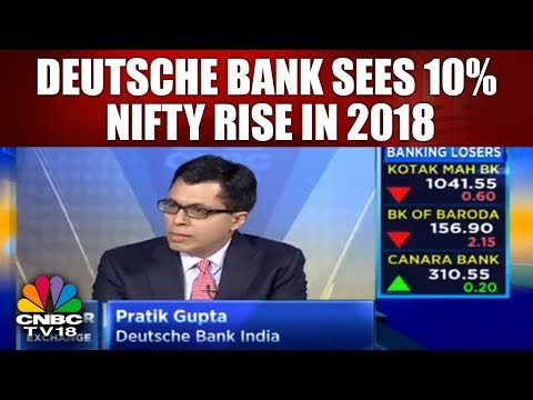 Deutsche Bank Sees 10% Nifty Rise in 2018, Political Instability as Only Risk to Market | CNBC TV18