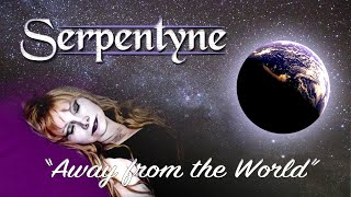 SERPENTYNE - Away From The World