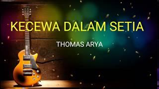 Download Kecewa Dalam Setia ( Lirik ) _ Thomas Arya
