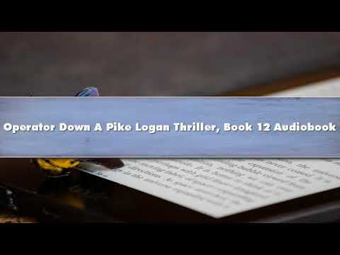 Operator Down A Pike Logan Thriller, Book 12 - Part 01 Audiobook Mp3