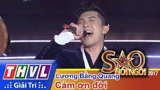 THVL | Sao nối ngôi 2017 - Tập 13[3]: Lương Bằng Quang gây xúc động khi đứng chung sân khấu cùng ba