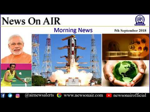 Morning News: 5th September, 2018